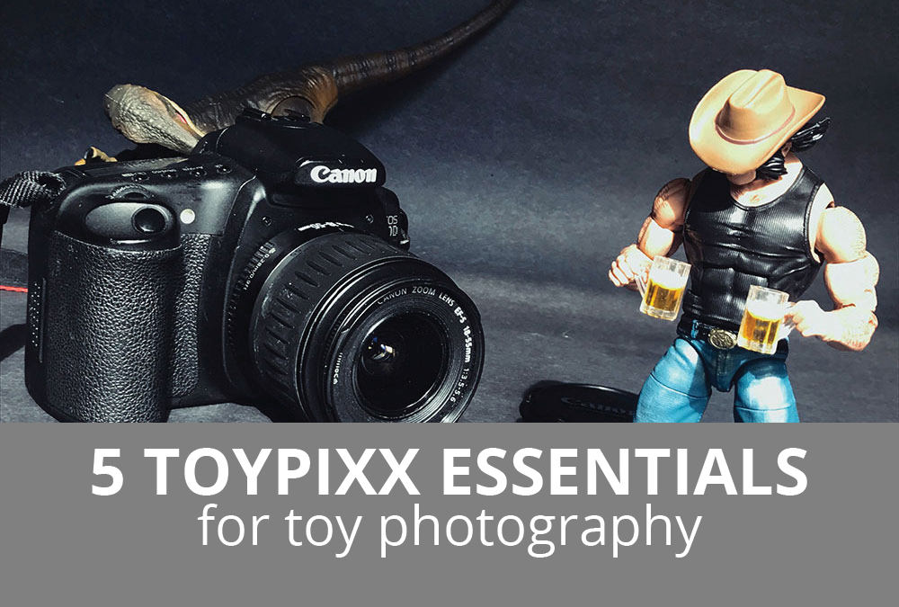 5 Toypixx Essentials for Toy Photography