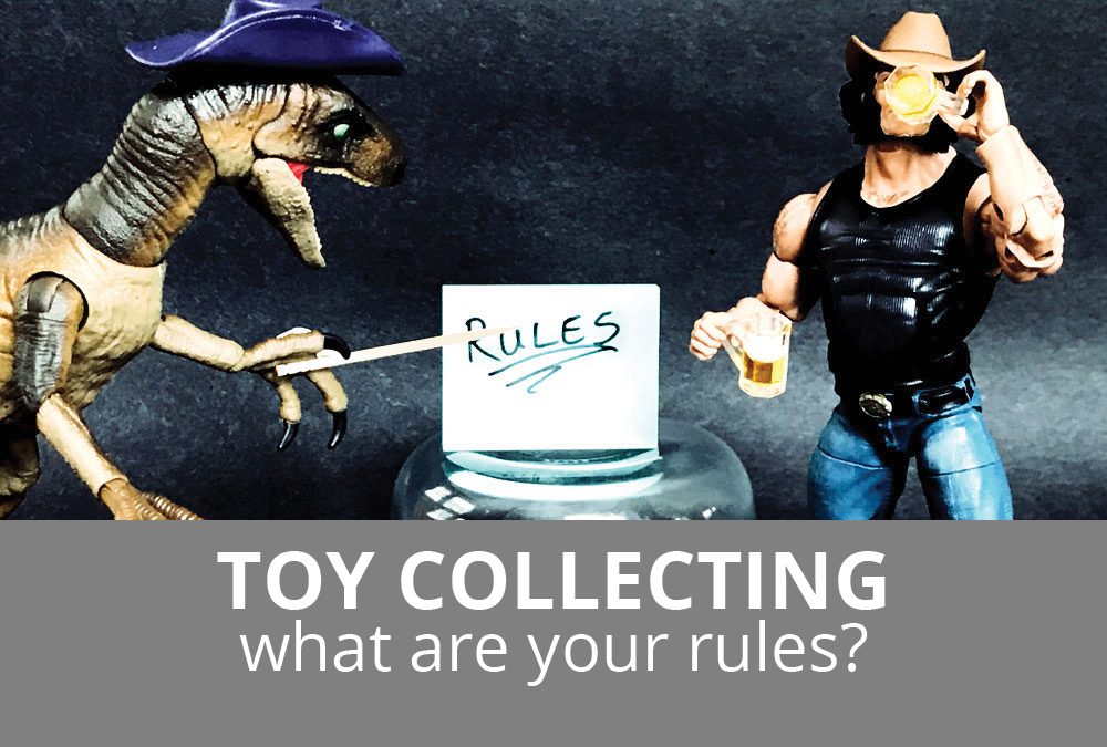 Toy Collecting: What Are Your Rules?