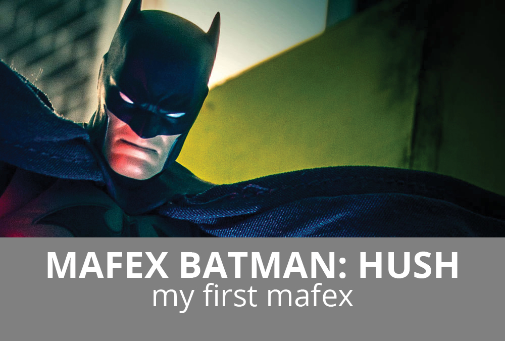 Mafex Batman: Hush – My First Mafex